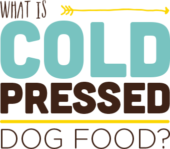 What is cold pressed Dog Food?